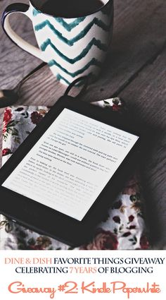 Enter to win a Kindle Paperwhite from the Dine and Dish 7 years of blogging celebration!