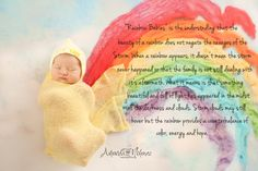 "A ""Rainbow Baby"" a ray of hope after a loss of a miscarriage or still born and that the baby lost will never be forgotten."