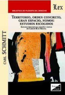 Territorio, orden concreto, gran espacio, nomos : estudios escogidos / Carl Schmitt.Ediciones Olejnik, 2020 Gnomes, Studios