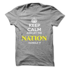 Keep Calm And Let NATION Handle It - #gift for teens #gift for dad. LIMITED AVAILABILITY => https://www.sunfrog.com/Automotive/Keep-Calm-And-Let-NATION-Handle-It-iokteluijb.html?68278