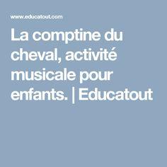 La comptine du cheval, activité musicale pour enfants.   Educatout Carnival, Music Activities, Nursery Rhymes, Horse, Music, Children, Woodwind Instrument, Animaux