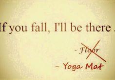 Hahaha yoga humor. You got mat right! haha