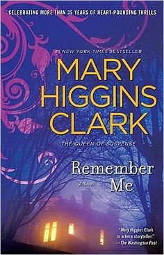 Remember Me By Mary Higgins Clark  I think by far this is my favorite book by her. It is a mystery within a mystery.