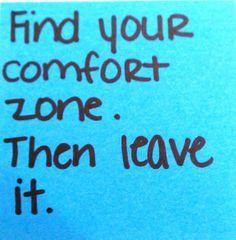comfort zone? Bah!