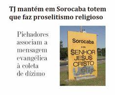 http://www.paulopes.com.br/2014/12/tj-mantem-em-sorocaba-totem-do-preselitismo-evangelico.html
