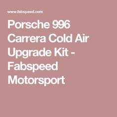 Porsche 996 Carrera Cold Air Upgrade Kit - Fabspeed Motorsport