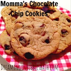 Momma's Chocolate Chip Cookies