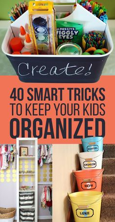 40 Smart Tricks To Keep Your Kids Organized - I don't have kids, but these are super cute and creative. They also really might work!