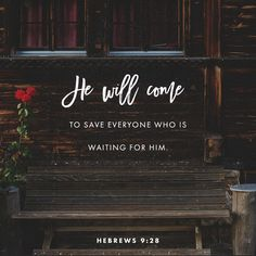 Bible Verse of the Day .......  Christ died to take away our sins. He's coming back for everyone who's been waiting for his return. Get Ready....... #PraiseHim #BelieveHim #TrustHim #BibleVerseOfTheDay