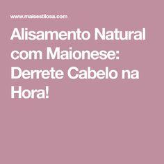 Alisamento Natural com Maionese: Derrete Cabelo na Hora!