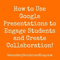 Create Classroom Engagement and Collaboration with Google Presentations! | Secondary Solutions