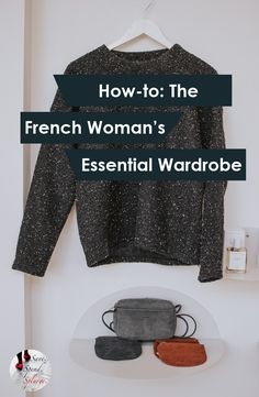 The French Woman's Essentials -- Exactly what her Capsule Wardrobe would look like...