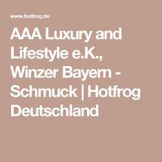 AAA Luxury and Lifestyle e.K., Winzer Bayern - Schmuck | Hotfrog Deutschland