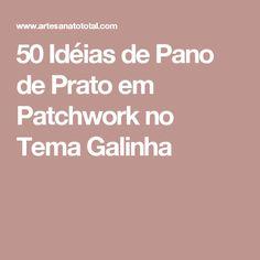 50 Idéias de Pano de Prato em Patchwork no Tema Galinha