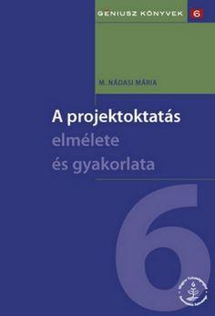 Tanító Online - Könyvtár Project Based Learning, New Age, Montessori, Classroom, Teaching, Education, Books, Schools, Speech Language Therapy