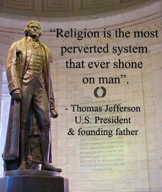 """Thomas Jefferson - He understood that Christianity was NEVER one of the world's religions but rather it was made by the true God. Different """"religions"""" within Christianity were NOT made by God. - To find more Famous Quote pictures go to >> <a rel=nofollow href="""