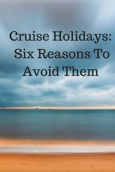 There are a lot of great reasons to take a cruise, but also lots of reasons to avoid them.  In this article, I highlight the reasons why a cruise might not be the right vacation for you or your family. |   (amenities, buffets, Caribbean cruise, children,