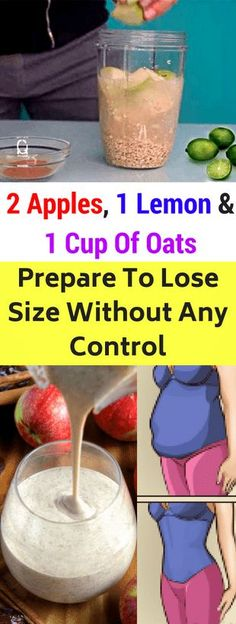 With 2 Apples 1 Lemon & 1 Cup Of Oats. Prepare To Lose Size Without Any Control!!! - All What You Need Is Here