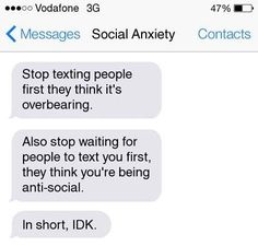 Texts from my social anxiety lol