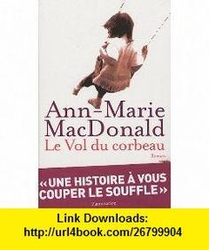 Le Vol du corbeau (9782080685919) Ann-Marie MacDonald , ISBN-10: 2080685910  , ISBN-13: 978-2080685919 ,  , tutorials , pdf , ebook , torrent , downloads , rapidshare , filesonic , hotfile , megaupload , fileserve