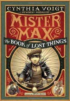 Mister Max: The Book of Lost Things: Mister Max 1 by Cynthia Voigt,http://www.amazon.com/dp/0307976815/ref=cm_sw_r_pi_dp_1mInsb1N0KVS8WYW