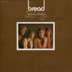 """Bread (1972) """"Baby I'm-A Want You"""""""
