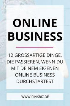 12 großartige Dinge, die passieren, wenn du mit einem Online Business durchstartest