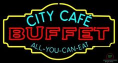 City Cafe All You Can Eat Buffet Neon Sign Real Neon Light