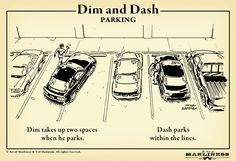 Dim and Dash on the wrong and right way to park your car