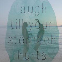 Ria, até seu estômago doer.
