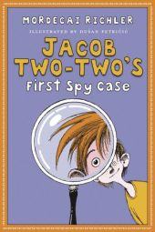 Jacob Two-Two's First Spy Case written by Mordecai Richler, illustrated by Dusan Petricic