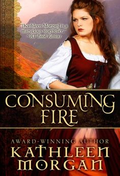 Consuming Fire by [Morgan, Kathleen]
