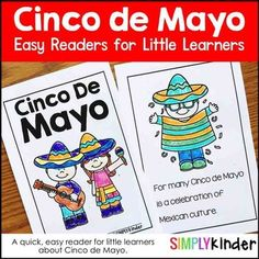 One easy reader about Cinco de Mayo.   Each book includes a cover and 6 informational pages. Text is written so it is easy to read and there is great picture support. All concepts are appropriate for kindergarten.