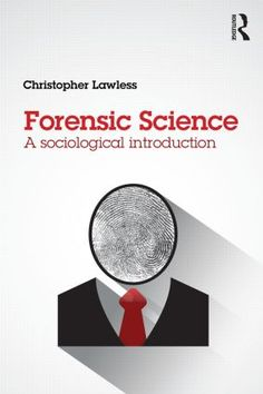 Forensic Science: A sociological introduction (Paperback) - Routledge