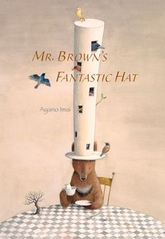 Mr. Brown's Fantastic Hat by Ayano Imai (Illustrations)