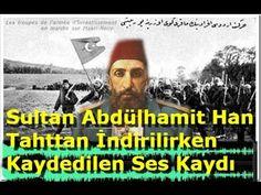 Payitaht Abdülhamid Han Darbesi ve 107 Yıllık Ses Kaydı - YouTube Turkey Culture, The Turk, Istanbul, Allah, Bursa, Ottoman