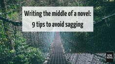 Write a great middle for your #NaNoWriMo novel: 9 tips.
