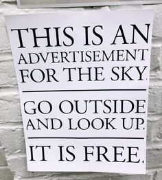 This is an advertisement for the sky. Go outside and look up. It is free. Camp Quotes, Hiking Quotes, Inspirational Quotes For Kids, Smart Quotes, Word Of Advice, Funny Signs, Go Outside, Looking Up, Life Lessons