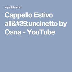 Cappello Estivo all'uncinetto by Oana - YouTube