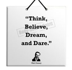 Walt Disney  Think Believe Dream and Dare  Quote by Kabbala