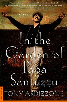 In the Garden of Papa Santuzzu: A Novel by Tony Ardizzone http://www.amazon.com/dp/B00W1CO8DA/ref=cm_sw_r_pi_dp_piALvb12N9VT2