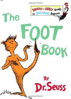 The Foot Book (The Bright and Early Books for Beginning Beginners) by Dr. Seuss,http://www.amazon.com/dp/0394809378/ref=cm_sw_r_pi_dp_GPMitb1M6RD7X1JB