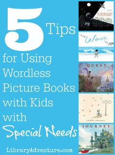 How to use wordless picture books to help kids with special needs... such great suggestions!