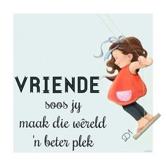 Vriende soos jy maak die w?reld 'n beter plek Cute Quotes, Funny Quotes, Funny Memes, Qoutes, Morning Greetings Quotes, Good Morning Quotes, Friend Friendship, Friendship Quotes, Afrikaanse Quotes