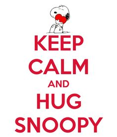 hugs snoopy | Snoopy Hug Keep calm and hug snoopy