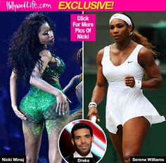 So much shade! Drake has his sights set on Serena Williams, and while you might assume that would upset Nicki Minaj, who has history with the rapper, she actually thinks it's 'cute.' But that's because Nicki believes Drake's only after Serena because she's taken by Meek Mill.