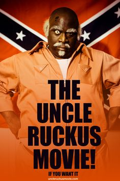 From THE BOONDOCKS comic strip and animated series on ADULT SWIM, the legendary UNCLE RUCKUS is coming to the big screen in LIVE-ACTION, if you want it. via Kickstarter