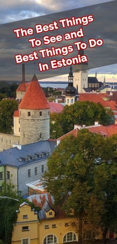 The Best Things To See and Best Things To Do In Estonia