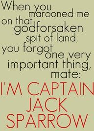 Pirates of the Caribbean quote - I'm Captain Jack Sparrow, mate