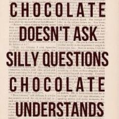 Reminds me of me while on My period! no one understands the mood swings, but chocolate does :) @Krystal Greer